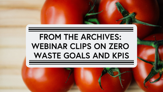 From the Archives_ Webinar clips on Zero Waste Goals and KPIs
