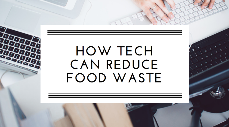How-Tech-Can-Reduce-Food-Waste.png