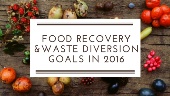 New_Years_Resolutions__3_Food_Recovery__Waste_Diversion_Goals_for_2016.png