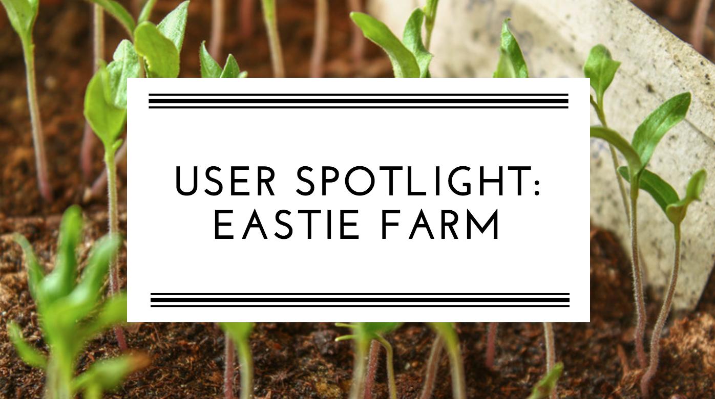 User Spotlight - Eastie Farm.png