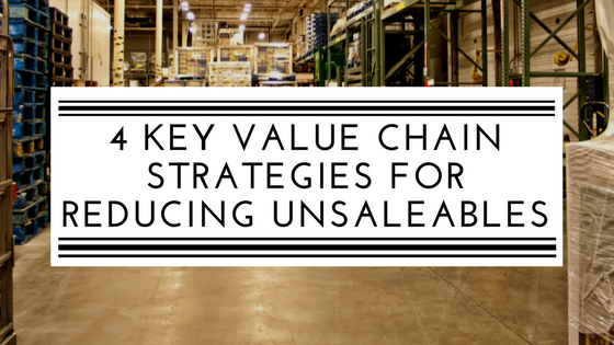 4 key value chain strategies for reducing unsaleables