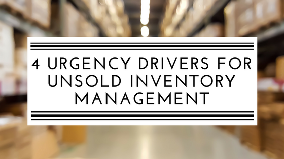 4 urgency drivers for unsold inventory management