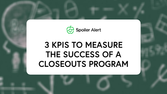 3 KPIs to measure the success of a closeouts program