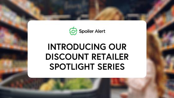 Introducing our Discount Retailer Spotlight Series