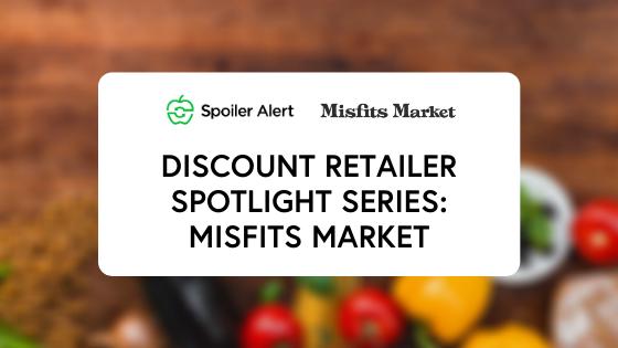 Discount Retailer Spotlight Series:Brandie Miller, Misfits Market