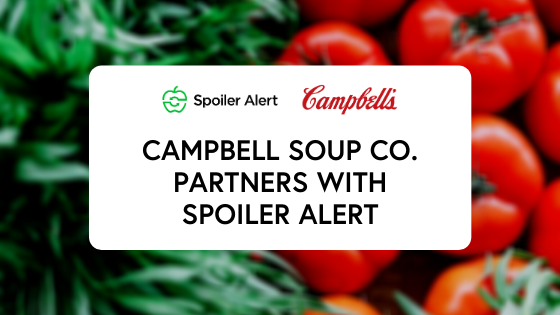 Campbell Soup Company partners with Spoiler Alert