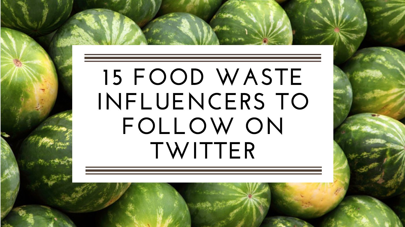 15 Food Waste Influencers to Follow on Twitter
