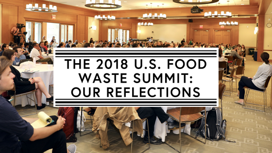 The 2018 U.S. Food Waste Summit: Our Reflections