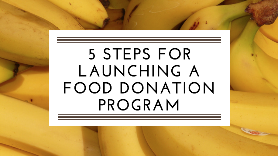 5 Steps for Launching a Successful Food Donation Program