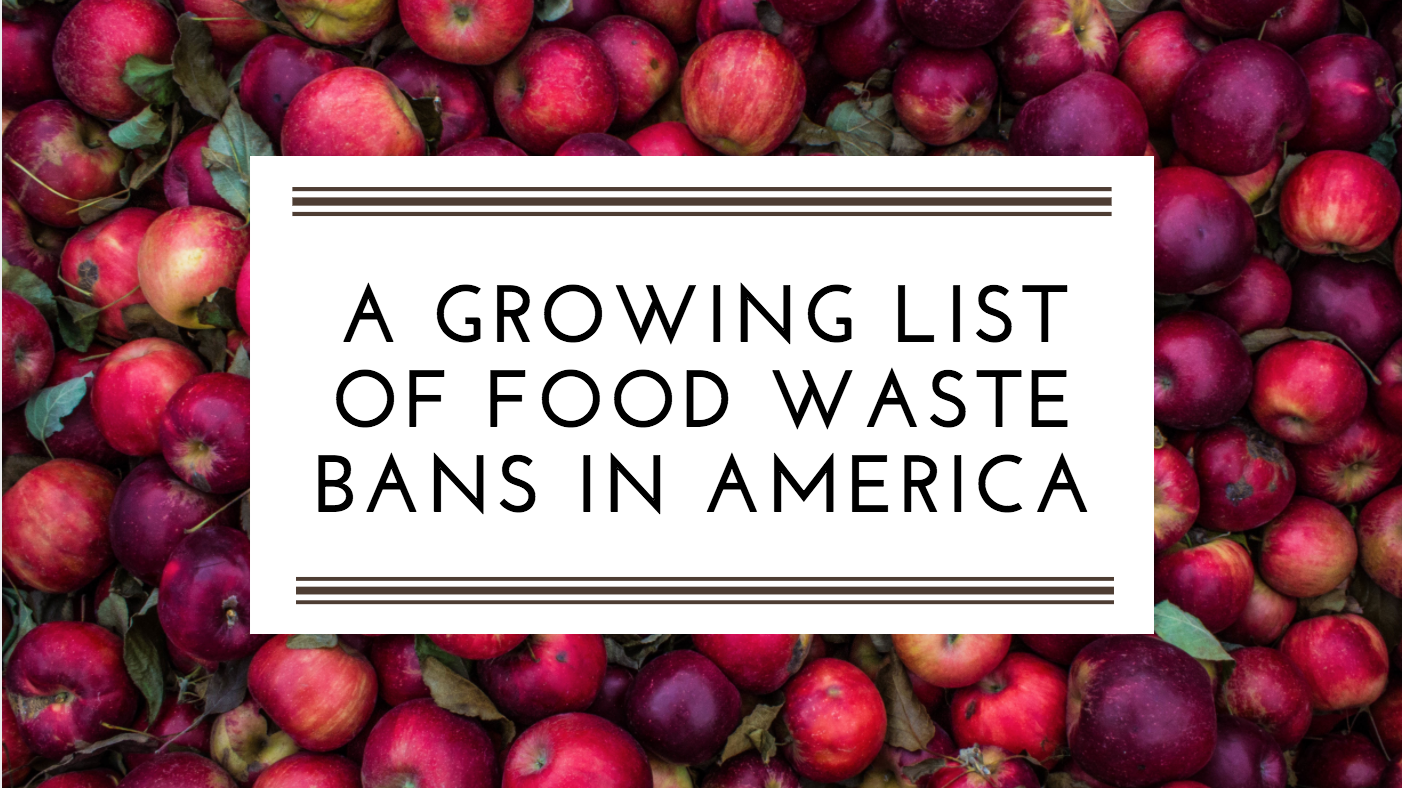 A Growing List of Food Waste Bans Across America